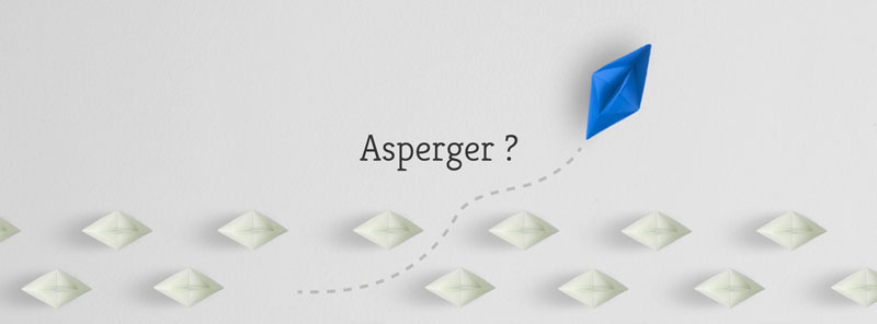 Et si vous étiez un autiste Asperger ?